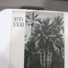 Libros de segunda mano: CAMINOS DE ESPAÑA. PROVINCIA DE ALICANTE. RUTA XXIII. ORIHUELA, ELCHE.... Lote 28518106