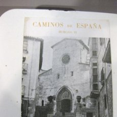 Libros de segunda mano: CAMINOS DE ESPAÑA. BURGOS (II) RUTA CV. Lote 28518168