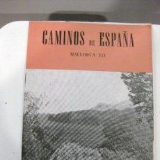 Libros de segunda mano: CAMINOS DE ESPAÑA. MALLORCA (III). RUTA CII. Lote 28574071