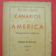Libros de segunda mano: CANARIOS EN AMÉRICA - RECOPILACIÓN HISTÓRICA - MANUEL M. MARRERO - CARACAS 1897 - AÑO 1940. Lote 143497952