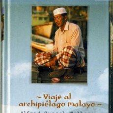 Libros de segunda mano: ALFRED RUSSELL WALLACE : VIAJE AL ARCHIPIÉLAGO MALAYO. Lote 28649822