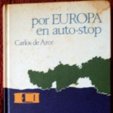 Libros de segunda mano: POR EUROPA EN AUTO-STOP;CARLOS DE ARCE;CÍRCULO DE LECTORES 1971. Lote 28936833