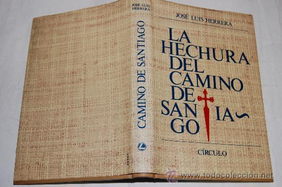 LA HECHURA DEL CAMINO DE SANTIAGO. JOSÉ LUIS HERRERA RM34231 (Libros de Segunda Mano - Geografía y Viajes)