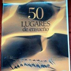 Libros de segunda mano: 50 LUGARES DE ENSUEÑO;EL PAIS/AGUILAR;2001-SIN ENCUADERNAR-.. Lote 28995700