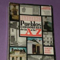 Libros de segunda mano: PUEBLOS CORDOBESES DE LA A A LA Z. . Lote 29260697