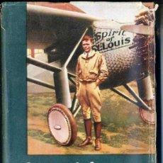 Libros de segunda mano: CHARLES A. LINDBERGH : EL ÁGUILA SOLITARIA (1954) CON FOTOGRAFÍAS. Lote 29320117