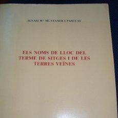 Libros de segunda mano: (142) ELS NOMS DE LLOC DEL TERME DE SITGES I DE LES TERRES VEINES. Lote 29552056