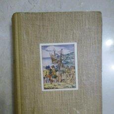 Libros de segunda mano: LA CONQUISTA DE LA TIERRA, WILHEM TREUE. ED. LABOR. 2ª EDICIÓN REIMPRESIÓN 1952.. Lote 29604402