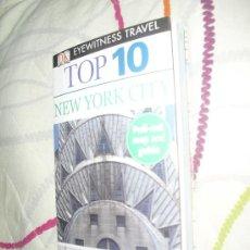 Libros de segunda mano: TOP 10 NEW YORK CITY - DK EYEWITNESS TRAVEL - 2009 - GUÍA DE VIAJES NUEVA YORK CON MAPA EN INGLÉS. Lote 29899263