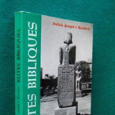Libros de segunda mano: RUTES BIBLIQUES PER CAMINS HISTORICS D'EGIPTE JORDANIA ISRAEL GRECIA-JULIA AUGE I XANCO-1967-1ª EDI. Lote 29942738