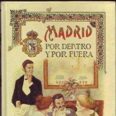 Libros de segunda mano: MADRID POR DENTRO Y POR FUERA. GUÍA DE FORASTEROS INCAUTOS. EUSEBIO BLASCO. FACSÍMIL.. Lote 29987969