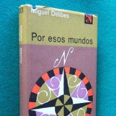 Libros de segunda mano: POR ESOS MUNDOS-MIGUEL DELIBES-SUDAMERICA CON ESCALA EN LAS CANARIAS-1972-2ª EDICION MUY RARA.. Lote 30079914