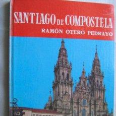 Libros de segunda mano: SANTIAGO DE COMPOSTELA. OTERO PEDRAYO, RAMÓN. 1963. Lote 30239297
