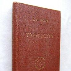 Libros de segunda mano: TROPICOS-VIAJE POR LAS COSTAS DEL GOLFO DE GUINEA EN BARCO-V.G. ROSSI-1943 -1ª EDICION.. Lote 278636603