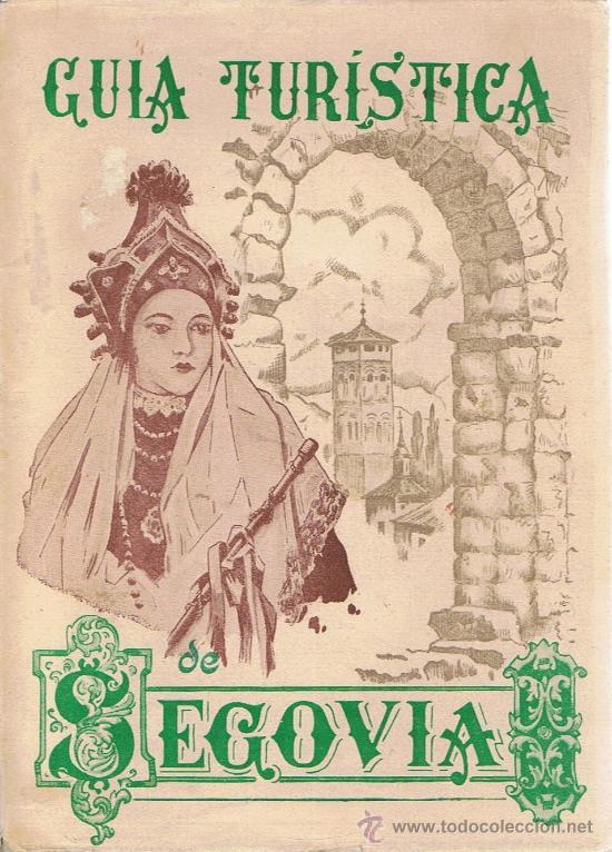 GUÍA TURÍSTICA DE SEGOVIA (Libros de Segunda Mano - Geografía y Viajes)