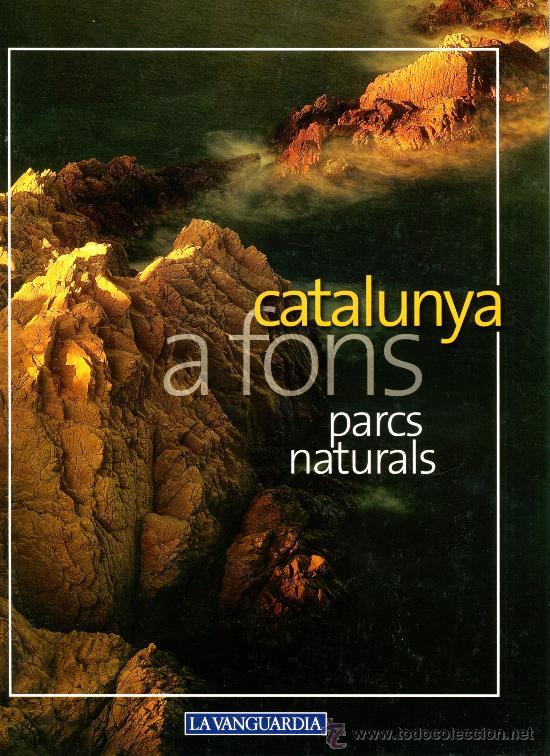 CATALUNYA A FONS – PARCS NATURALS (Libros de Segunda Mano - Geografía y Viajes)
