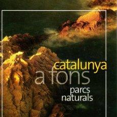 Libros de segunda mano: CATALUNYA A FONS – PARCS NATURALS. Lote 30527976