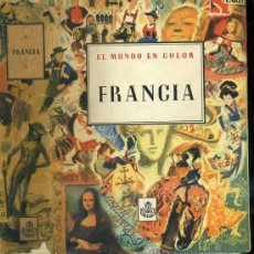 Libros de segunda mano: EL MUNDO EN COLOR : FRANCIA (1957) EDICIONES CASTILLA. Lote 107595804