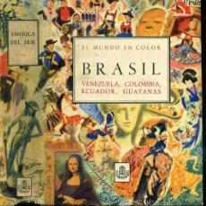 Libros de segunda mano: EL MUNDO EN COLOR : BRASIL, VENEZUELA, COLOMBIA, ECUADOR, GUAYANAS (1959) EDICIONES CASTILLA. Lote 30549829