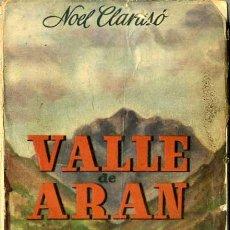 Libros de segunda mano: NOEL CLARASÓ : VALLE DE ARÁN (1950) . Lote 30566922