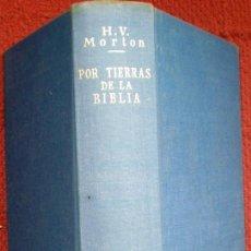 Libros de segunda mano: POR TIERRAS DE LA BIBLIA;H.V.MORTON;COMPAÑÍA BIBLIOGRÁFICA ESPAÑOLA 1963. Lote 30687805