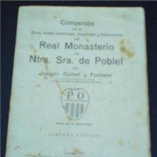 Libros de segunda mano: COMPENDIO D LA GUIA NOTAS HISTORICAS LEYENDAS Y TRADICIONES DEL REAL MONASTERIO NTRA. SRA. DE POBLET. Lote 30741871