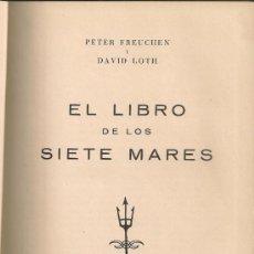 Libros de segunda mano: EL LIBRO DE LOS SIETE MARES / P. FREUCHEN, D. LOTH. BCN : CARALT, 1959. 22X16CM. 480 P.. Lote 30839563