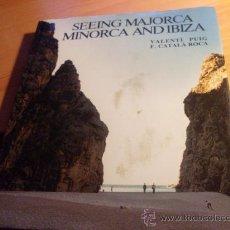 Libros de segunda mano: SEEING MAJORCA MINORCA AND IBIZA . EN INGLES ( LE3). Lote 30995424
