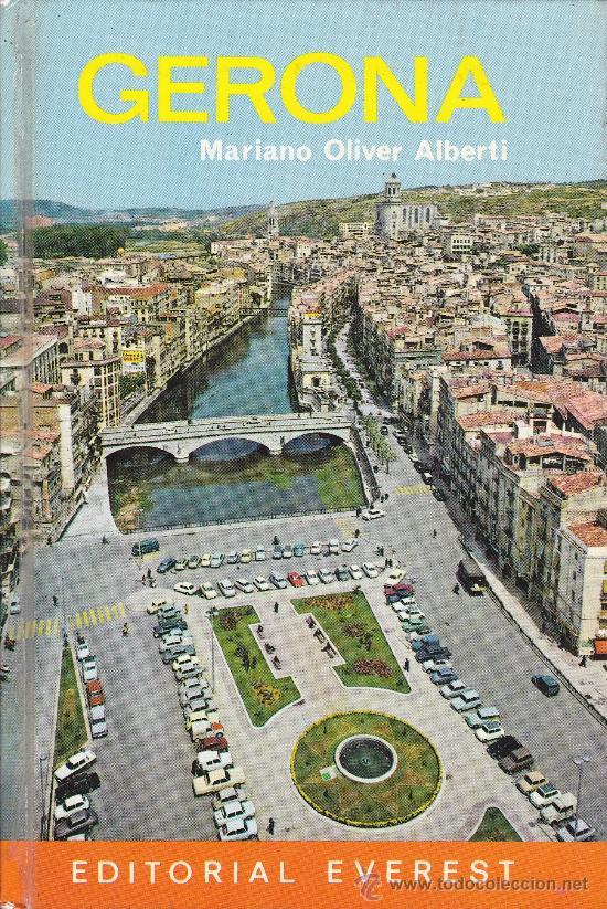 GERONA - MARIANO OLIVER ALBERTI - EDITORIAL EVEREST (Libros de Segunda Mano - Geografía y Viajes)