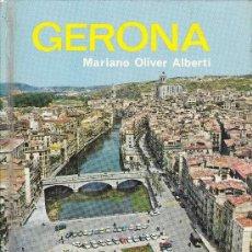 Libros de segunda mano: GERONA - MARIANO OLIVER ALBERTI - EDITORIAL EVEREST. Lote 30998114