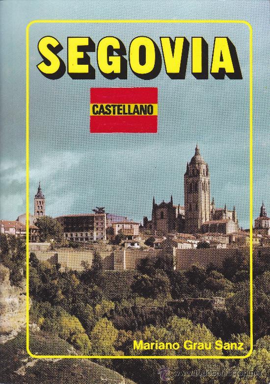 SEGOVIA - MARIANO GRAU SANZ - EDITORIAL EVEREST (Libros de Segunda Mano - Geografía y Viajes)