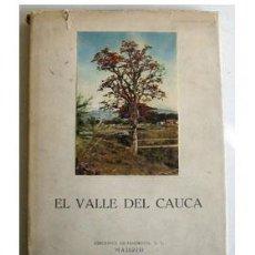 Libros de segunda mano: EL VALLE DEL CAUCA, POR LUIS MARTÍNEZ DELGADO. Lote 31068361