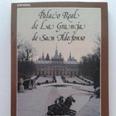 Libros de segunda mano: PALACIO REAL DE LA GRANJA DE SAN ILDEFONSO - EDITORIAL PATRIMONIO NACIONAL - MADRID - 1985. Lote 31280021