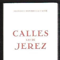 Libros de segunda mano: CALLES LAS DE JEREZ POR FRANCISCO MONTERO GALVACHE - JEREZ, 1981. Lote 31329923