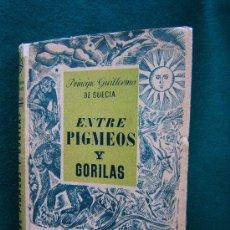 Libros de segunda mano: ENTRE PIGMEOS Y GORILAS-PRINCIPE GUILLERMO DE SUECIA-ZOOLOGIA AFRICA-1942-1ª EDICION ESPAÑOLA.. Lote 278636683
