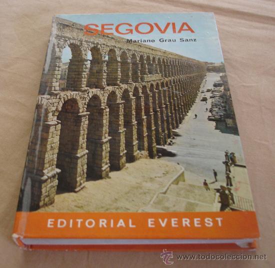 GUIA EVEREST - SEGOVIA - MARIANO GRAU SANZ - 1969. (Libros de Segunda Mano - Geografía y Viajes)