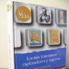 Libros de segunda mano: LOS MAS TEMERARIOS EXPLORADORES Y VIAJEROS. AUTOR: JUAN VAN DEN EYNDE, NUEVO. Lote 31546365