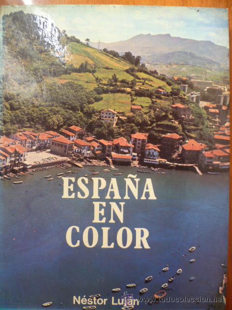 ESPAÑA EN COLOR - NESTOR LUJAN - TODAS LAS COMUNIDADES AUTONOMAS - CEDAG - 1979 - 1ª EDICION (Libros de Segunda Mano - Geografía y Viajes)