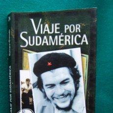 Libros de segunda mano: VIAJE POR SUDAMERICA. VIAJES EN LA JUVENTUD DEL CHE - ERNESTO CHE GUEVARA Y ALBERTO GRANADO - 2001 . Lote 31726548