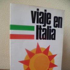 Libros de segunda mano: VIAJE EN ITALIA. ORGANISMO OFICIAL DEL ESTADO ITALIANO PARA EL TURISMO. Lote 31868484