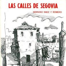 Libros de segunda mano: MARIANO SAENZ ROMERO. LAS CALLES DE SEGOVIA. (FACSÍMIL). SEGOVIA, 1978. CYL. SEGOVIA. Lote 32038499