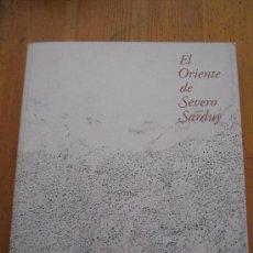 Libros de segunda mano: EL ORIENTE DE SEVERO SARDUY / 2008 / 1ª EDICIÓN. Lote 32122783