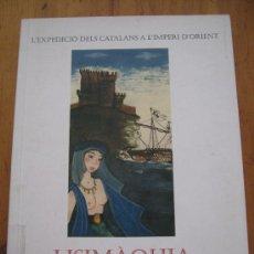 Libros de segunda mano: LISIMÀQUIA / L' EXPEDICIÓ DELS CATALANS A L´IMPERI D´ORIENT / A. ARNAL I VERDER / 2003 / 1ª EDICIÓ. Lote 32145435