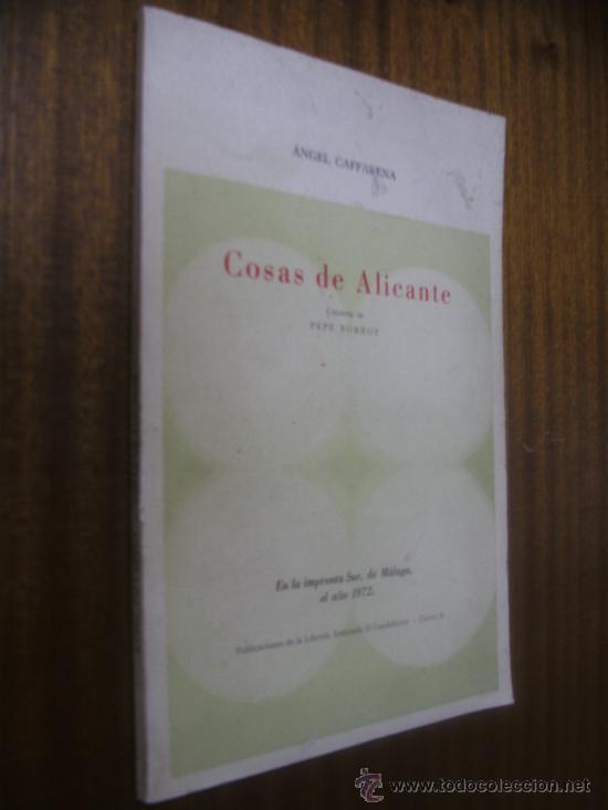 COSAS DE ALICANTE / ÁNGEL CAFFARENA / IMPRENTA SUR - MÁLAGA 1972 (Libros de Segunda Mano - Geografía y Viajes)