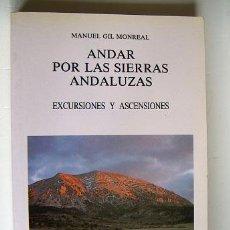 Libros de segunda mano: ANDAR POR LAS SIERRAS ANDALUZAS. EXCURSIONES Y ASCENSIONES. Lote 32203272