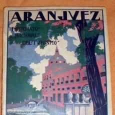 Libros de segunda mano: ANTIGUO LIBRO DE ARANJUEZ. PATRONATO NACIONAL DE TURISMO, ELIAS TORMO Y MONZO. Lote 32308271