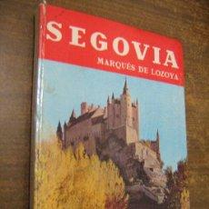 Libros de segunda mano: GUIA DE SEGOVIA - MARQUES DE LOZOYA - EDITORIAL NOGUER 1965. Lote 32343146