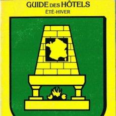 Libros de segunda mano: LOGIS ET AUBERGES DE FRANCE - 1985 - GUIDE DES HÒTELS ÉTÉ-HIVER. Lote 32506194