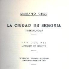 Libros de segunda mano: MARIANO GRAU. LA CIUDAD DE SEGOVIA. ITINERARIO-GUÍA. SEGOVIA, 1951. CYL. SEGOVIA. Lote 32441685