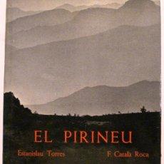 Libros de segunda mano: EL PIRINEU - ESTANISLAU TORRES FOTOS CATALA ROCA. Lote 32476148